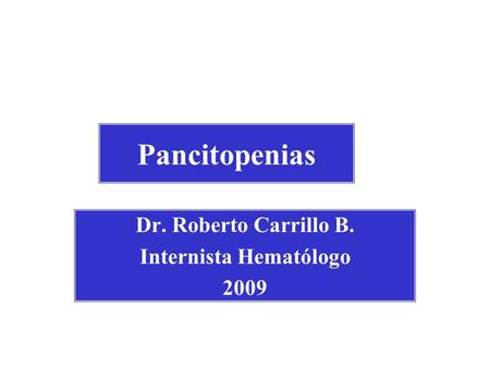 Dr. Roberto Carrillo B. Internista Hematólogo 2009