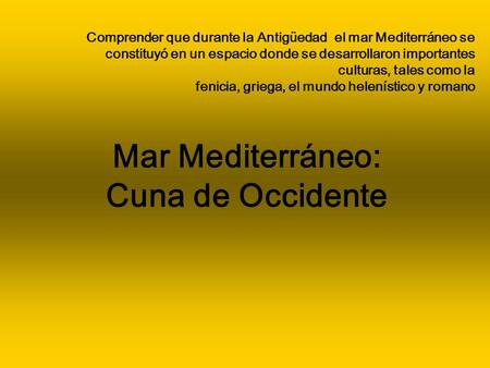 Mar Mediterráneo: Cuna de Occidente