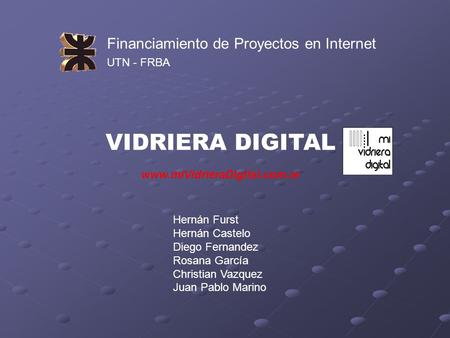VIDRIERA DIGITAL Financiamiento de Proyectos en Internet UTN - FRBA
