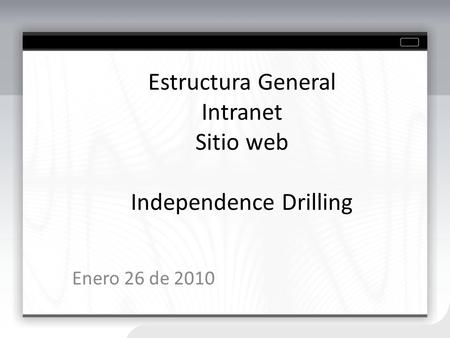 Estructura General Intranet Sitio web Independence Drilling