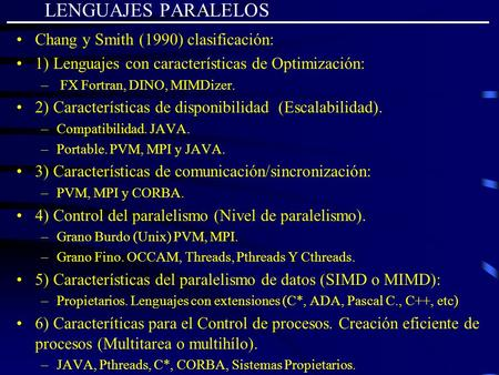 LENGUAJES PARALELOS Chang y Smith (1990) clasificación: