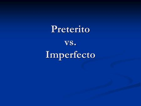 Preterito vs. Imperfecto. ¿Es la palabra indicativa del preterito o del imperfecto?