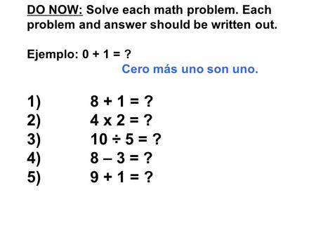 DO NOW: Solve each math problem