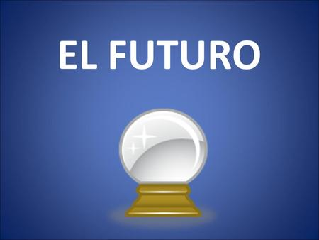 EL FUTURO. You can express the future in Spanish by using ir + a + infinitives Ex. Voy a ser abogado. or by using the future tense. Ex. Seré abogado.