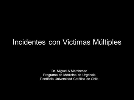 Incidentes con Victimas Múltiples
