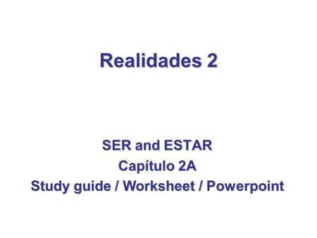 SER and ESTAR Capítulo 2A Study guide / Worksheet / Powerpoint