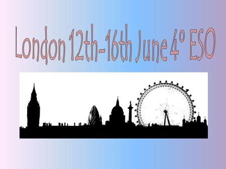 London 12th-16th June 4º ESO.