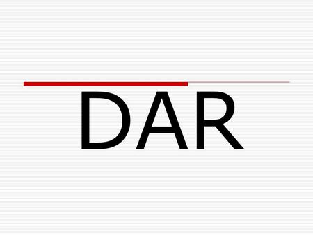 DAR. You can tell by the ending that dar is a _________. The verb dar means to give Dar is irregular in the yo form but has regular AR endings in the.