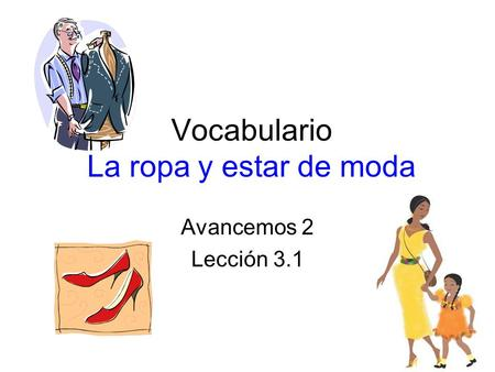 Vocabulario La ropa y estar de moda