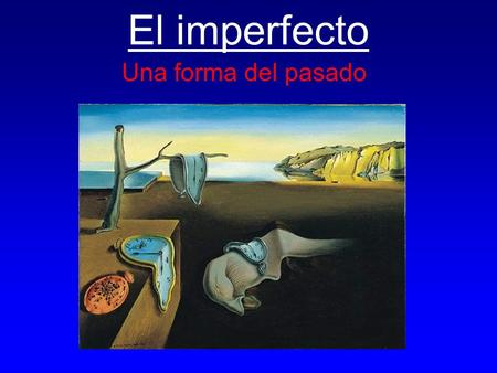 El imperfecto Una forma del pasado. ¿Qué es el imperfecto? El imperfecto is a form of the past tense used to describe actions that have been ongoing in.