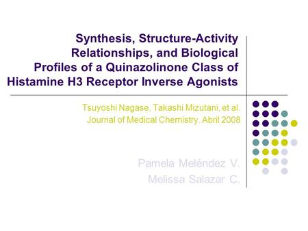 Synthesis, Structure-Activity Relationships, and Biological Profiles of a Quinazolinone Class of Histamine H3 Receptor Inverse Agonists Tsuyoshi Nagase,