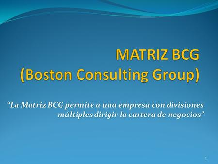MATRIZ BCG (Boston Consulting Group)