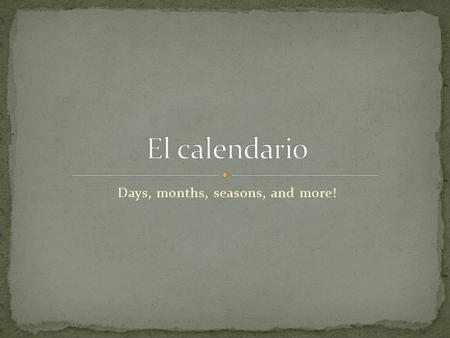 Days, months, seasons, and more!. Notice that the days of the week are not capitalized. lunes... Monday martes … Tuesday miércoles … Wednesday jueves.
