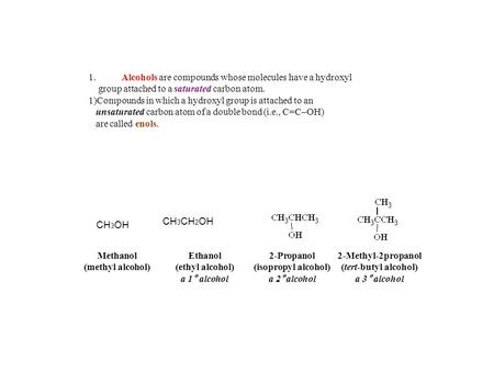 1.	Alcohols are compounds whose molecules have a hydroxyl