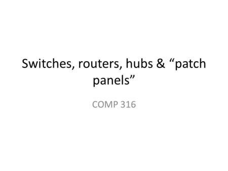 "Switches, routers, hubs & ""patch panels"""