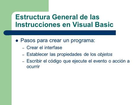 Estructura General de las Instrucciones en Visual Basic