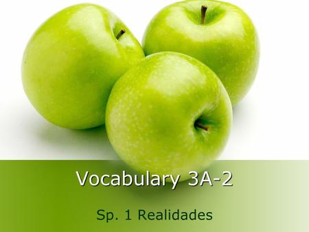 Vocabulary 3A-2 Sp. 1 Realidades. en el desayuno for breakfast.