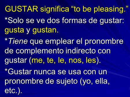 "GUSTAR significa ""to be pleasing."""
