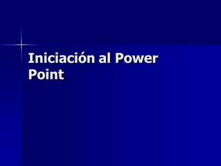 Iniciación al Power Point