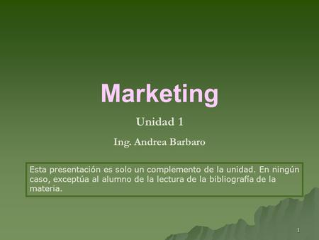 Marketing Unidad 1 Ing. Andrea Barbaro