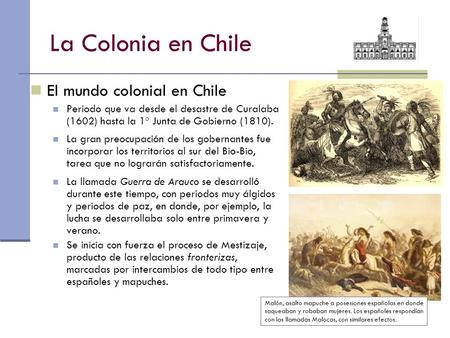 La Colonia en Chile El mundo colonial en Chile