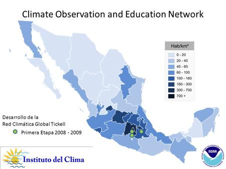 V Primera Etapa 2008 - 2009 Desarrollo de la Red Climática Global Tickell Climate Observation and Education Network.