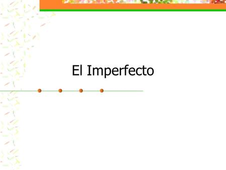 El Imperfecto. Youve already learned to use the preterite tense to talk about completed actions in the past. Now youll review another past tense called.