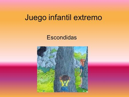 Juego infantil extremo