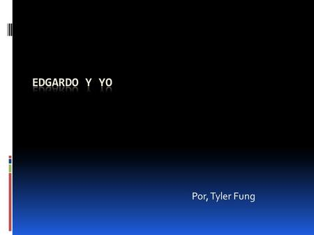 Por, Tyler Fung. Meaning of name Edgardo means – protector of the good.