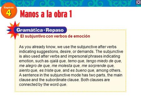 As you already know, we use the subjunctive after verbs indicating suggestions, desire, or demands. The subjunctive is also used after verbs and impersonal.