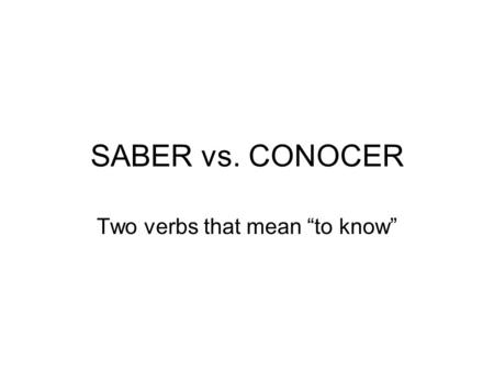 "Two verbs that mean ""to know"""