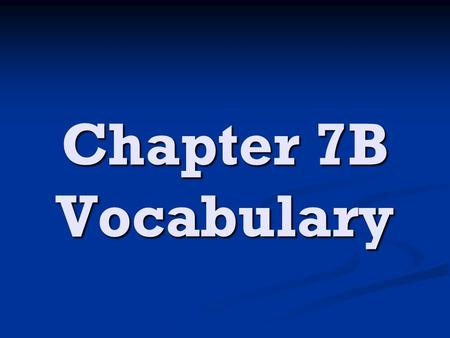 Chapter 7B Vocabulary. El novio (boyfriend) La novia (girlfriend)