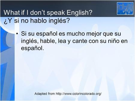 What if I don't speak English? ¿Y si no hablo inglés?