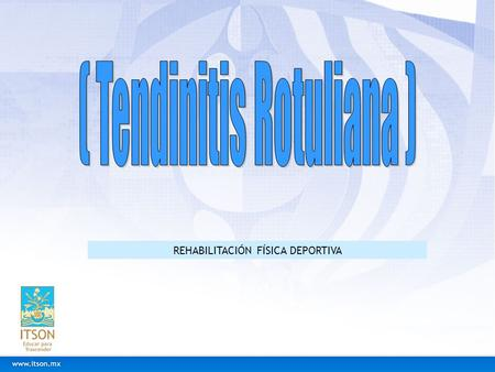 ( Tendinitis Rotuliana )