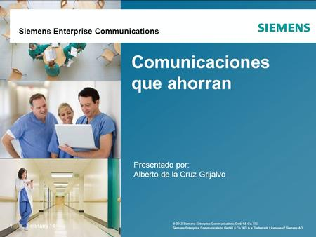 Replace this image with a relevant, licensed image. Siemens Enterprise Communications Comunicaciones que ahorran Presentado por: Alberto de la Cruz Grijalvo.