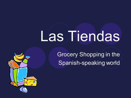 Las Tiendas Grocery Shopping in the Spanish-speaking world.
