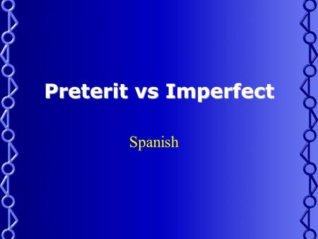 Preterit vs Imperfect Spanish Preterit or Imperfect? Youve probably realized that Spanish has lots of tricky pairs: Ser/estar Por/para Masculine/feminine.