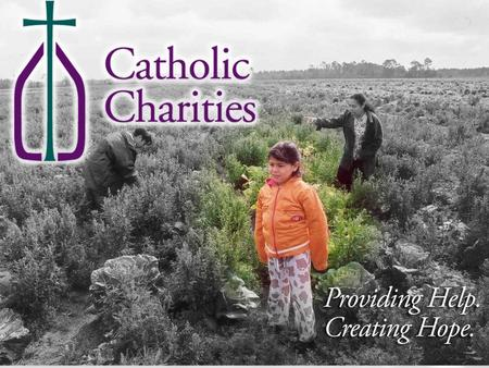 CATHOLIC CHARITIES Catholic Charities Presentation (PSM)