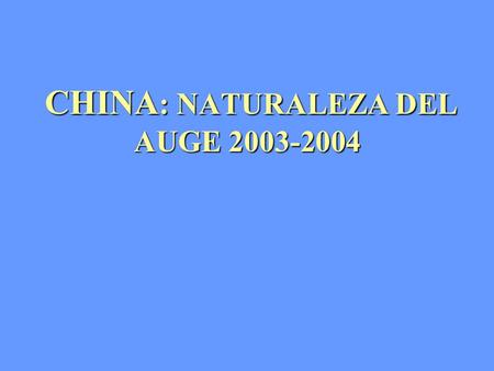 CHINA: NATURALEZA DEL AUGE