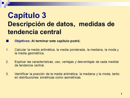 Capítulo 3 Descripción de datos, medidas de tendencia central