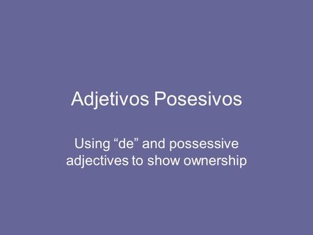 "Using ""de"" and possessive adjectives to show ownership"