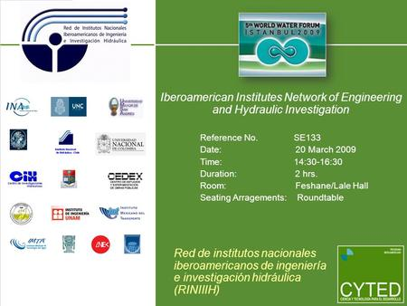 Iberoamerican Institutes Network of Engineering and Hydraulic Investigation Reference No. SE133 Date: 20 March 2009 Time: 14:30-16:30 Duration: 2 hrs.