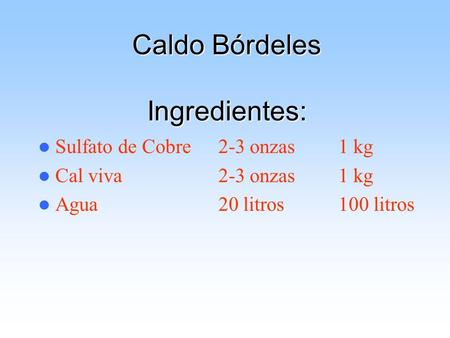 Caldo Bórdeles Ingredientes: