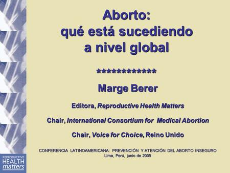 Aborto: qué está sucediendo a nivel global ************