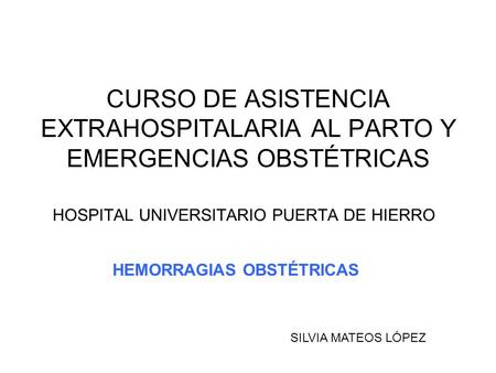 HOSPITAL UNIVERSITARIO PUERTA DE HIERRO HEMORRAGIAS OBSTÉTRICAS