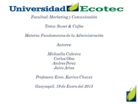 Facultad: Marketing y Comunicación Tema: Sweet & Coffee