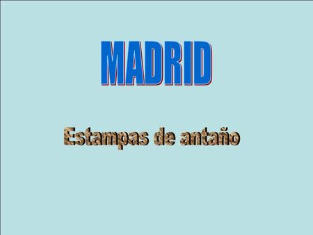 MADRID Estampas de antaño.