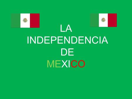 LA INDEPENDENCIA DE MEXICO