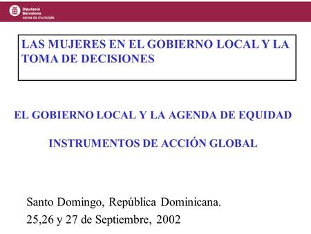 EL GOBIERNO LOCAL Y LA AGENDA DE EQUIDAD INSTRUMENTOS DE ACCIÓN GLOBAL