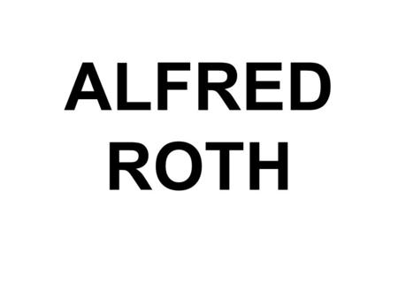 ALFRED ROTH.